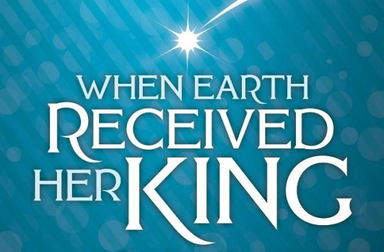 when-earth-received-her-king